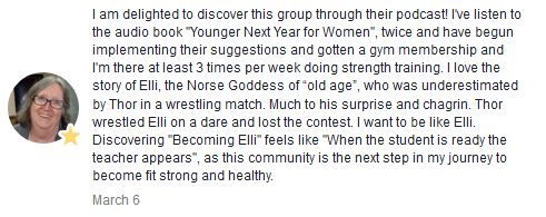 Response from a listener of Becoming Elli Fit Strong Women over 50 - celebrating milestones