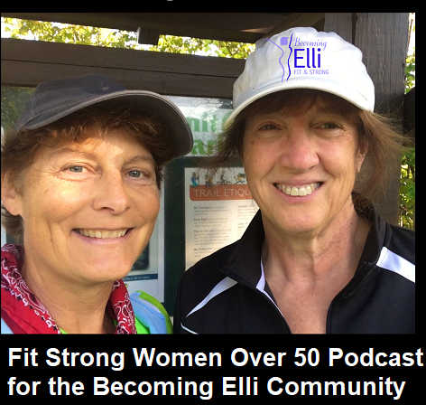 Fit Strong Women Over 50 Podcast for the Becoming Elli Community