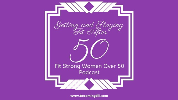Getting and Staying Fit after 50